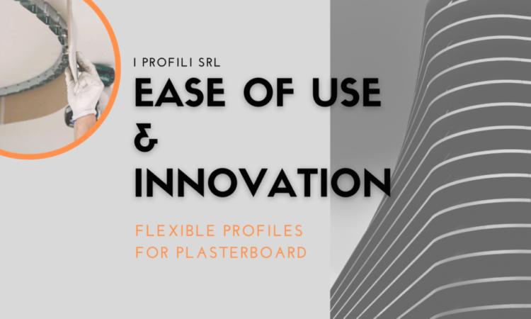 INNOVATIVE & REVOLUTIONARY: Flexible Profiles for Plasterboard